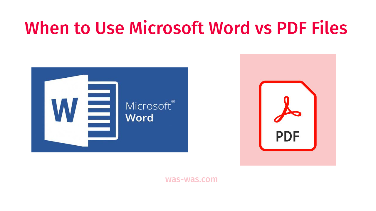 When to Use Microsoft Word vs PDF Files